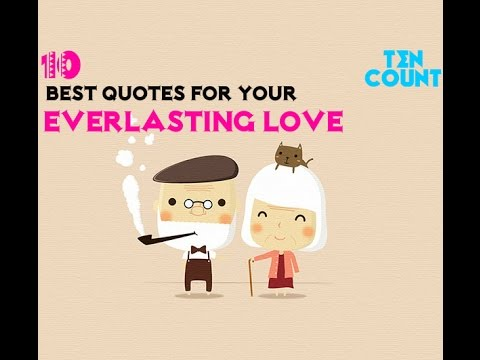 TEN BEST LOVE QUOTES FOR YOUR EVERLASTING LOVE TEN COUNT YouTube Mesmerizing Everlasting Love Quotes