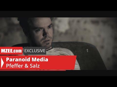Paranoid Media – Pfeffer & Salz (MZEE.com Exclusive Video)