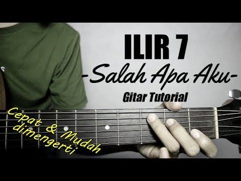 (gitar-tutorial)-ilir-7---salah-apa-aku-(entah-apa-yang-merasukimu)-|mudah-&-cepat-dimengerti-pemula