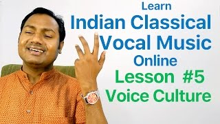 "Lesson #5 ""VOICE CULTURE & KHARAJ RIYAAZ"" Indian Classical Vocal Music Lessons/Tutorials Online"