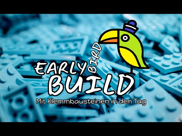 Early Bird Build | Mit Klemmbausteinen in den Tag | #01