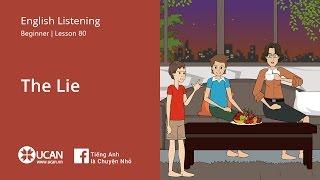 Learn English Via Listening | Beginner - Lesson 80. The lie