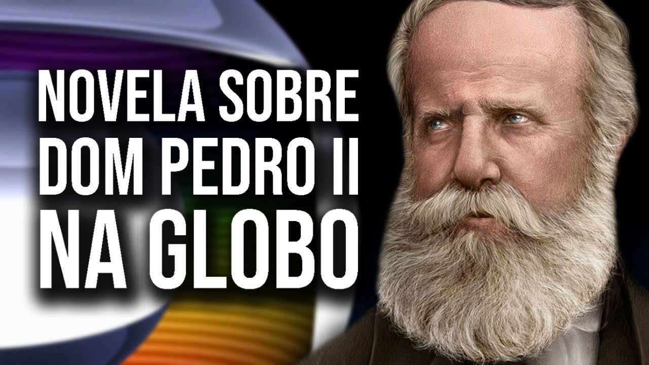 DOM PEDRO II EM NOVA NOVELA DA GLOBO!