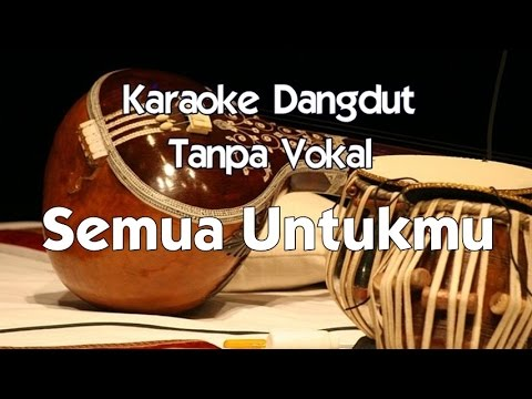 Karaoke Dangdut   Semua Untukmu