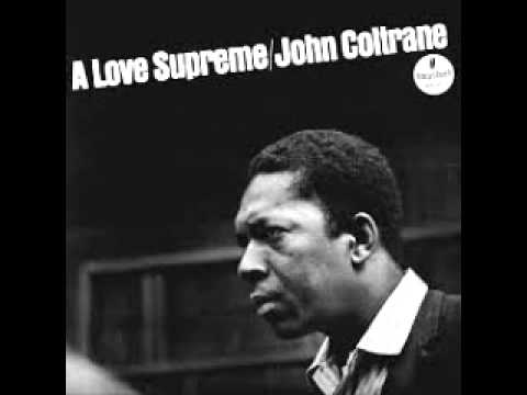 John Coltrane - A Love Supreme (Full Album) - 1964-1965 ...