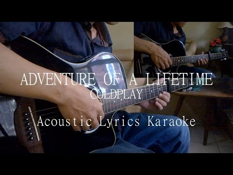 Coldplay - Adventure of a Lifetime | Acoustic Lyrics Karaoke