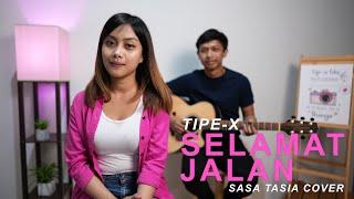 Download SELAMAT JALAN - TIPE X (SASA TASIA COVER)