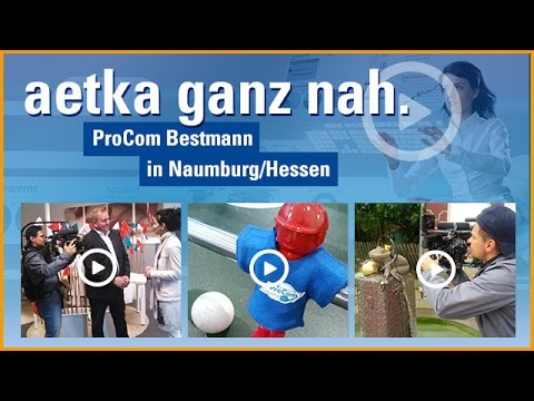 aetka ganz nah. ProCom Bestmann, Naumburg/Hessen (Folge 6)