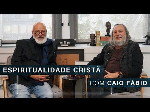 Espiritualidade cristã | Caio Fábio