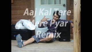 Aaj Kal Tere Mere Pyar Remix By JD