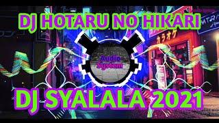 DJ SLOW  TIK TOK NARUTO !!! Shalala - Hotaru No Hikari 2021( dj  Ikimono Gakari - Hotaru No Hikari)