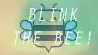 FB MESSENGER BOT: Blink The Bee! Ask it to remind you to do ANYTHING!