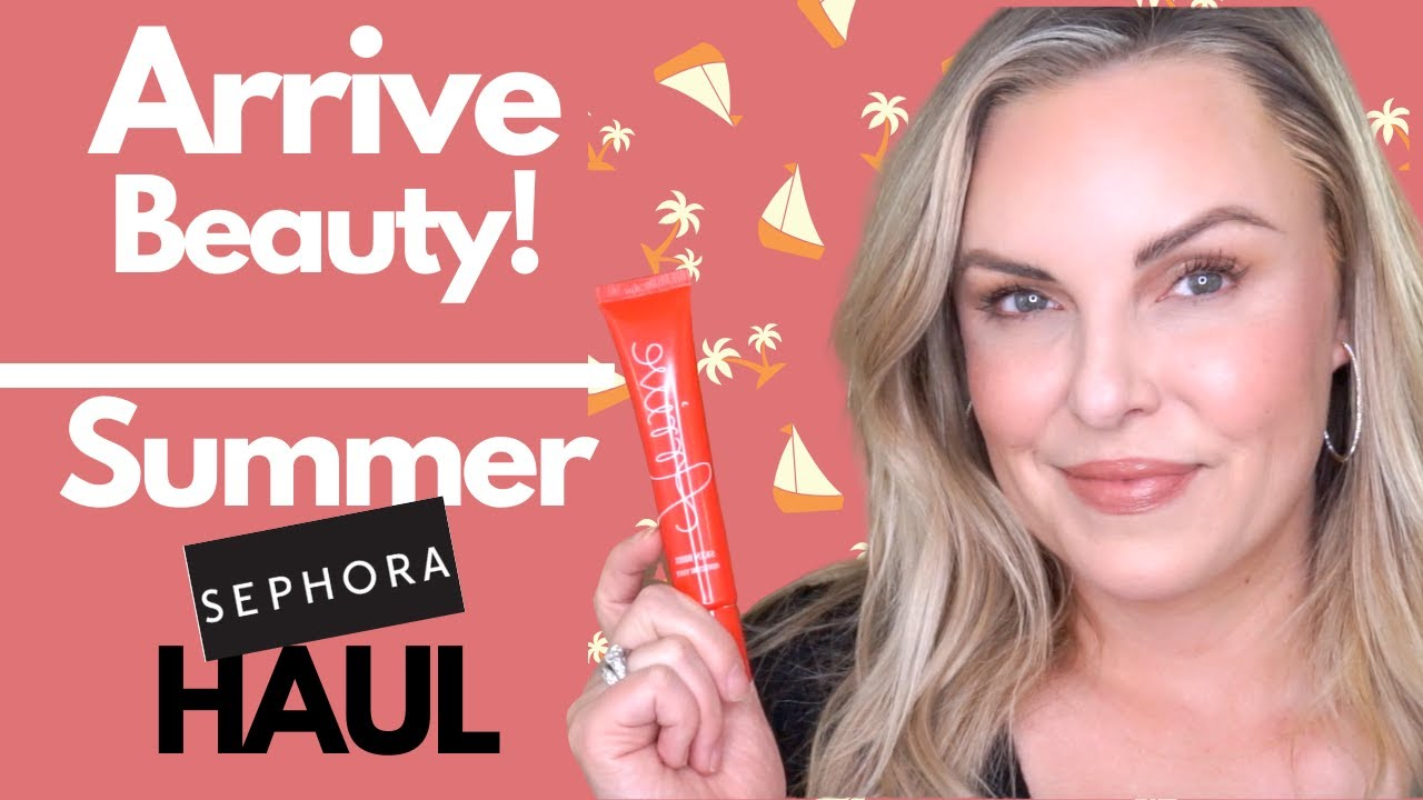ARRIVE Skin Boost Review & SUMMER SEPHORA HAUL TRY-ON
