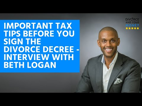 0095: Important Tax Tips BEFORE You Sign the Divorce Decree - Interview with Beth Logan, Enrolled...