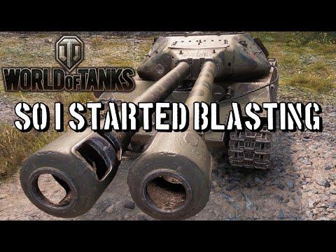 World Of Tanks - So I Started Blasting...