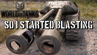 World of Tanks - So I Started Blasting...