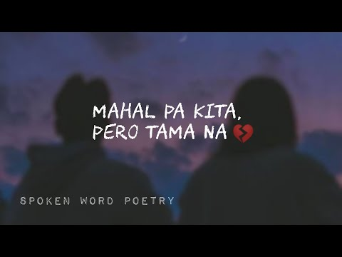 MAHAL PA KITA PERO TAMA NA | SPOKEN WORD POETRY TAGALOG HUGOT | MERCY BLESS