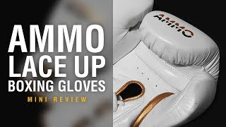 AMMO Lace-Up Boxing Gloves - Fight Gear Focus Mini Review