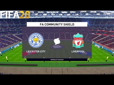 Leicester City Vs Liverpool - FA Community Shield - Full Gameplay | FIFA 20
