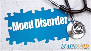 Mood Disorder ¦ Treatment and Symptoms