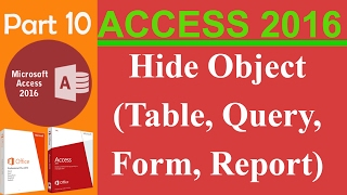 10. MS Access 2016 - How to Hide Object Table, Query, Form, Report