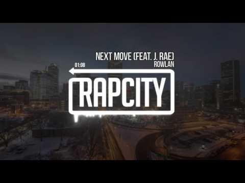 Rowlan - Next Move (Feat. J. Rae)