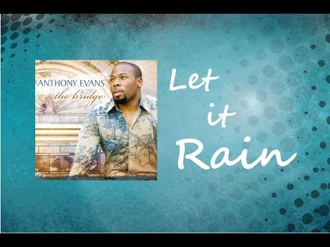 Anthony Evans - Let it Rain (Lyrics)