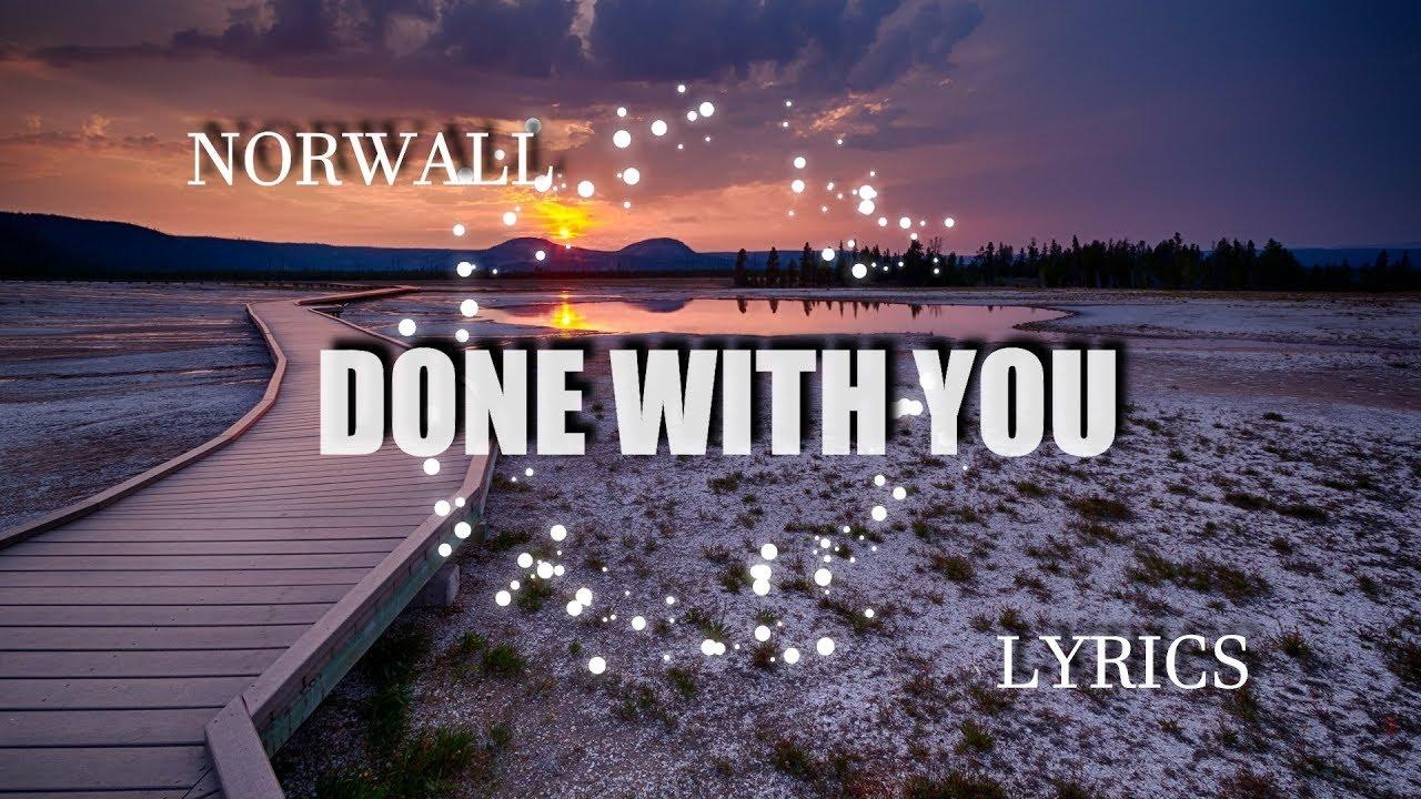 Norwall Done With You Nightcore Lyrics Youtube