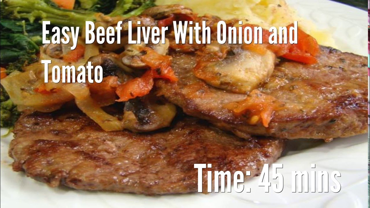 Easy Beef Liver With Onion and Tomato Recipe - YouTube
