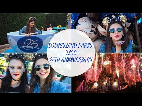 Disneyland Paris 25th Anniversary Vlog 2017