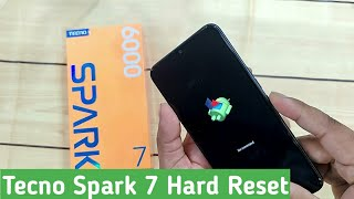 Tecno Spark 7 / 7T Hard Reset   Remove Pattern Lock without pc
