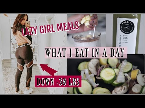 WHAT I EAT IN A DAY FOR WEIGHT LOSS: LAZY GIRL HEALTHY MEALS