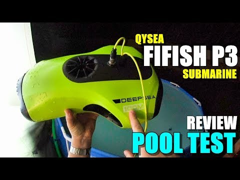 QYSEA FIFISH P3 4K Submarine Review - Part 2 - [Detailed POOL TEST]