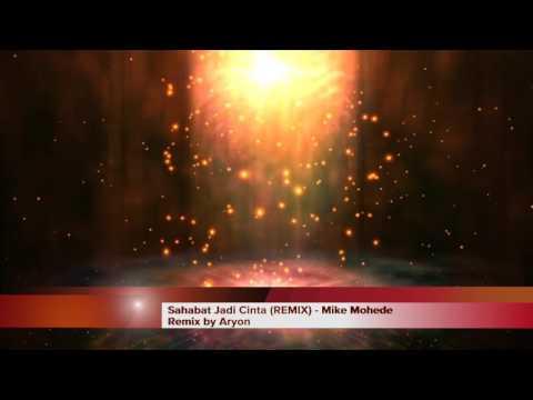 Sahabat Jadi Cinta (Romantic REMIX) - Mike Mohede