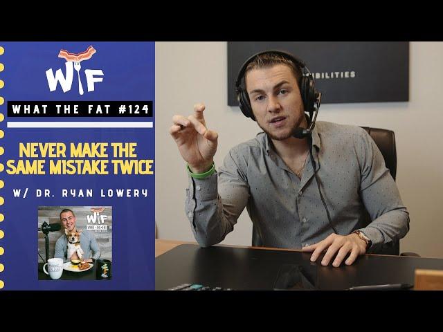 WTF #124 - Never Make The Same Mistake Twice