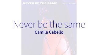 Camila Cabello Never be the same.mp3