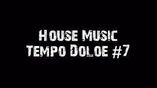 House Music Tempo Doloe #7