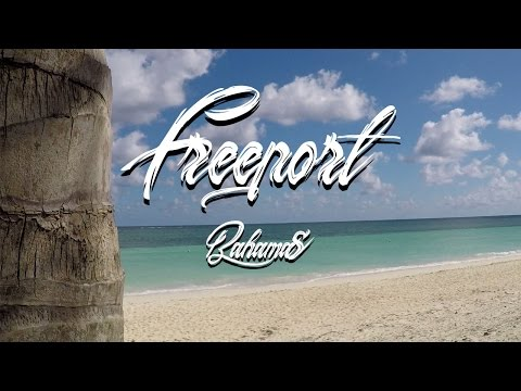 Freeport || Bahamas 2017