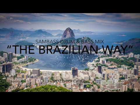 The Brazilian Way ~ Sambass Drum & Bass Mix