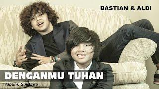 [3.56 MB] DenganMu Tuhan - Aldi & Bastian (Coboy Junior -2)
