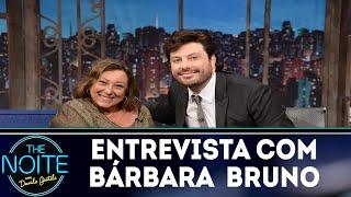 Entrevista com Bárbara Bruno | The Noite (30/11/18)