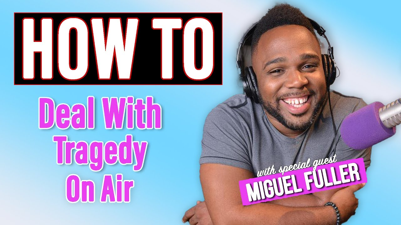 How to Radio: How to Deal with Tragedy with Miguel Fuller