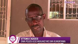 ETTEMU E KASESE: Owa poliisi asse muganzi we lwa kumukyawa