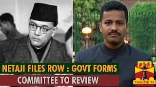 Govt Forms Panel to Consider Declassification of Netaji Subhas Chandra Bose Files
