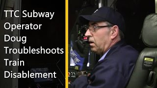 [HD] TTC Subway Operator Doug Troubleshoots Train Disablement