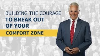 Building the Courage to Break Out of Your Comfort Zone