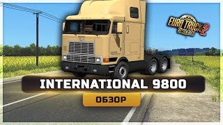 оБЗОР  International 9800  ETS 2 1.35