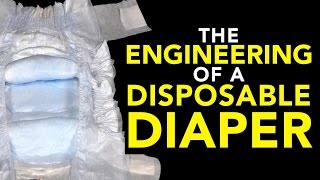 The Engineering of a Disposable Diaper