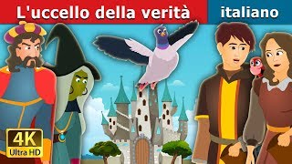 L'uccello della verità | The Bird of Truth Story | Fiabe Italiane