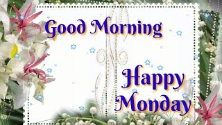 Good morning 💕🎈happy Monday 🎈💕 latest wishes, lovely greetings, whatsapp video message